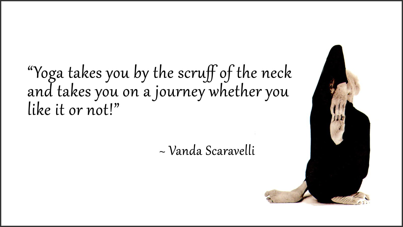 Vanda-Scaravelli-Quote-Yoga-by-Scruff-of-neck.jpg
